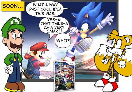 """Soon..."" Sonic, on the TV: ""What a way past cool idea this was!"" Mario, on the TV: ""Yes-a! That Tails-a is-a very smart!"" Sonic: ""Who?"" Luigi and Tails looks on disapprovingly."