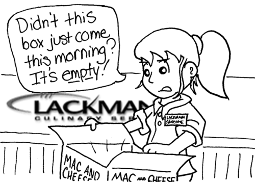 "A female Lackmann Culinary Services employee looks into a box labeled ""Mac and Cheese"": ""Didn't this box just come this morning? It's _empty_!"""
