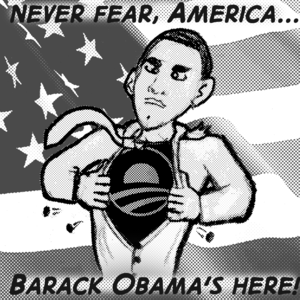 """""""Never fear, America..."""" Presidential candidate Barack Obama rips open his button-down shirt, revealing a Superman-like uniform below with his campaign logo beneath. """"Barack Obama's here!"""""""